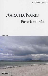 Aada ha Narki, Etrezek an inizi
