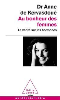 Au bonheur des femmes : la vérité sur les hormones