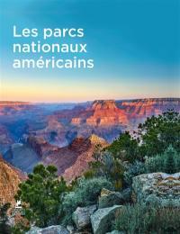 American national parks = Les parcs nationaux américains