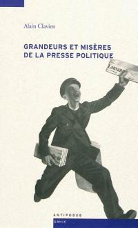 Grandeurs et misères de la presse politique