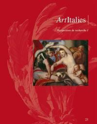 Art Italies : la revue de l'AHAI. n° 23, Journée d'étude sur l'actualité de la recherche en art italien