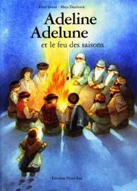 Adeline, Adelune et le feu des saisons