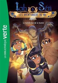 Iah & Seti, les aventuriers du Nil. Volume 4, La malédiction de la momie