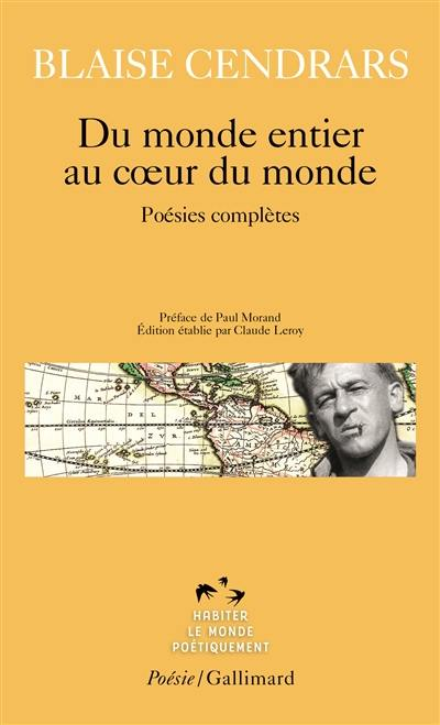 Du monde entier au coeur du monde : poésies complètes
