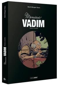 Monsieur Vadim : histoire complète
