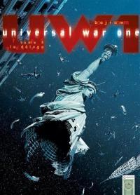 Universal war one. Volume 4, Le déluge