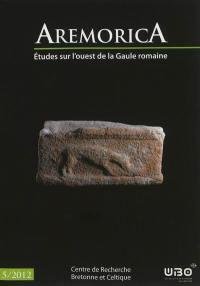 Aremorica : études sur l'ouest de la Gaule romaine. n° 5,