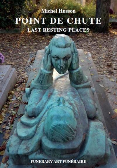 Funerary art funéraire. Volume 1, Point de chute
