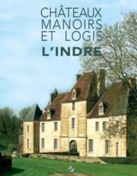 Châteaux, manoirs et logis, L'Indre