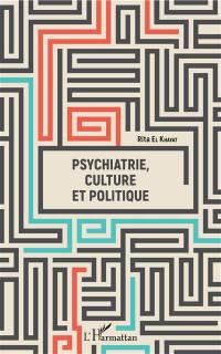 Psychiatrie, culture et politique