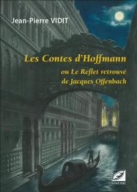 Les contes d'Hoffmann ou Le reflet retrouvé de Jacques Offenbach