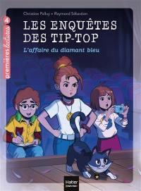 Les enquêtes des Tip-Top. Volume 4, L'affaire du diamant bleu