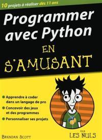 Programmer avec Python en s'amusant pour les nuls