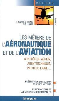 Les métiers de l'aéronautique et de l'aviation : contrôleur aérien, agent technique, pilote de ligne...