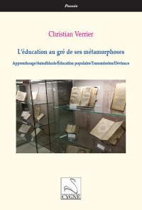 L'éducation au gré de ses métamorphoses