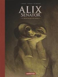 Alix senator. Volume 6, La montagne des morts