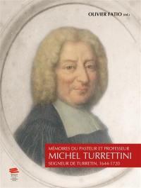 Mémoires du pasteur et professeur Michel Turrettini