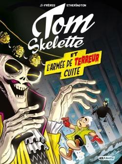 Tom Skelette. Volume 2, Tom Skelette et l'armée de terreur cuite