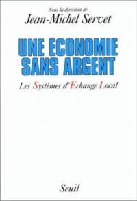 Une économie sans argent, les systèmes d'échange local