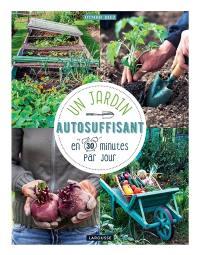 Un jardin autosuffisant en 30 minutes par jour