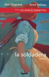 Les Barcelonnettes. Volume 3, La soldadera