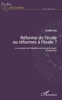 Réforme de l'école ou réformes à l'école ?