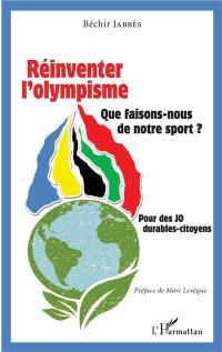 Réinventer l'olympisme