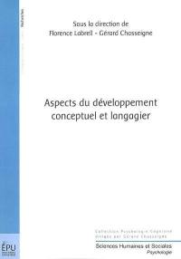 Aspects du développement conceptuel et langagier