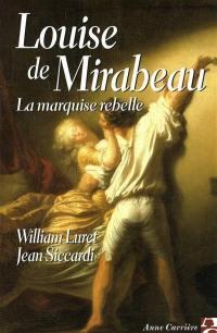 Louise de Mirabeau, la marquise rebelle