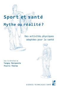 Sport et santé, mythe ou réalité ?