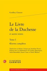Oeuvres complètes. Volume 1, Le livre de la duchesse