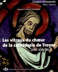 Corpus vitrearum-France. Volume 2, Les vitraux du choeur de la cathédrale de Troyes (XIIIe siècle)