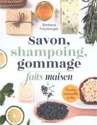 Savon, shampoing, gommage