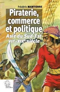 Piraterie, commerce et politique en Asie du Sud-Est